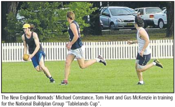 """The New England Nomads' Michael Constance, Tom Hunt and Gus McKenzie in training for the National Buildplan Group """"Tablelands Cup"""""""